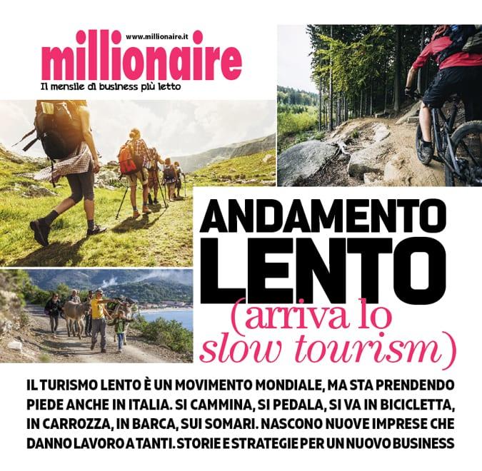 SLOW TOURISM Millionaire luglio 2017